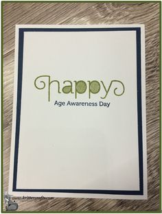 Stampin' Up! Age Awareness Birthday Card.  Happy Age Awareness Day.