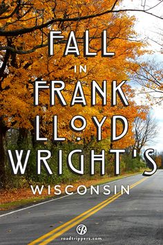 Southeastern Wisconsin is home to some of Frank Lloyd Write's most memorable buildings. Take in some beautiful architecture, while enjoying the beautiful autumn sights this fall.