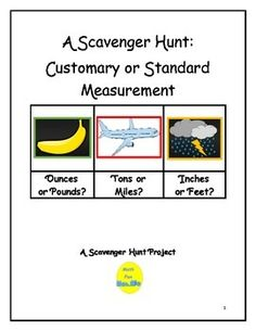 Students locate 25 different items showcasing customary or standard measurement.  Students work independently or in small groups.Supplemental and optional activities are included so that project can be individualized.  Students complete self-evaluation.