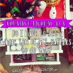 I Want To Do Creative Journaling But I Don't Want To Have To Get a Whole Bunch Of Materials!