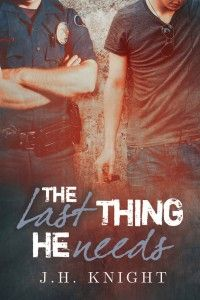 The Last Thing He Needs | Gay Book Reviews – M/M Book Reviews