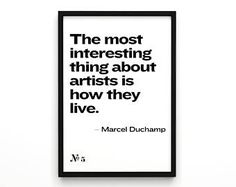 "Gift Ideas Print Typography Poster""The most interesting thing about artists is how they live."" Marcel Duchamb Typography Wall Hanging Art"