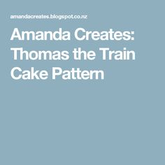 Amanda Creates: Thomas the Train Cake Pattern