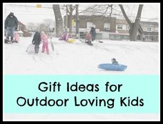 Fun Gifts Ideas for Outdoor Loving Kids
