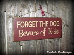 Wood Sign, Forget The Dog Beware of The Kids / Humorous Pet Sign on Etsy, $15.95