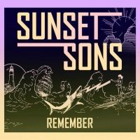 sunset sons remember