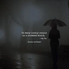 So many lonely people in a crowded world.  Ay. En. Writes via (http://ift.tt/2tTtTtQ)