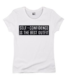 Love this White 'Self-Confidence Is the Best Outfit' Tee by LC Trendz on #zulily! #zulilyfinds