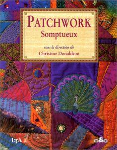 Amazon.fr - Patchwork somptueux - Collectif, Odile Noël - Livres