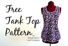 Free Tank Top Pattern sewing tutorial This is a super easy, non fancy project. The neckline, the length, the fit in the shoulders and the bottom hemline they all say super comfortable and quick to ...