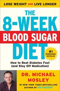 Laste Ned eller Lese På Net The Blood Sugar Diet Bok Gratis PDF/ePub - Michael Mosley, Discover the groundbreaking method to defeat diabetes without drugs using the step-by-step diet plans and recipes from. Michael Mosley, New York Times, 8 Week Blood Sugar Diet, Bodies, How To Control Sugar, High Blood Sugar Levels, Reduce Blood Sugar, Beat Diabetes, Diabetes Care