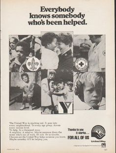 "1976 UNITED WAY vintage magazine advertisement ""Everybody knows somebody"" ~ Everybody knows somebody who's been helped. The United Way is reaching out. It goes into every neighborhood. To every age group. Across every income level. To help. In a thousand ways. A neighbor. A relative. Maybe someone down the street who's out of work. Or sick. Or in trouble. Chances are the United Way helps someone you know. Maybe someday it';ll be helping you. Thanks to you it works ... for all of us ~ Size…"