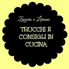 TRUCCHI E CONSIGLI IN CUCINA 1