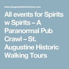 All events for Spirits w Spirits – A Paranormal Pub Crawl – St. Augustine Historic Walking Tours