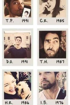 Tyler Posey October 18th. Crystal Reed February 6th. Dylan O'brien August 26th. Tyler Hoechlin September 11th. Holland Roden. Ian bohen. Got tired of typing mid way through didn't bother putting the entire date