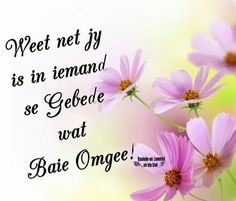 Sympathy quotes, afrikaanse quotes, goeie more, special quotes, uplifting q Inspirational Qoutes, Uplifting Quotes, Motivational, Special Words, Special Quotes, Encouragement Quotes, Bible Quotes, Feel Better Quotes, Financial Prayers