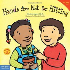 Hands Are Not for Hitting (Best Behavior) by Martine Agassi Ph.D.: Children learn that violence is never okay, that they can manage their anger and other strong feelings, and that they're capable of positive, loving actions... #Parenting #Behavior #Hitting