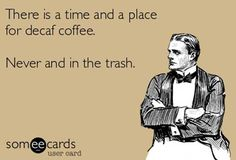 Haha I think this is so funny. I love coffee Someecards, Just For Laughs, Just For You, Haha Funny, Funny Stuff, Funny Things, Funny Shit, Funny Sarcastic, Sarcastic Quotes
