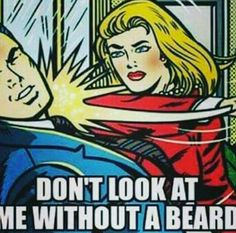 Don't look at me without a beard. #beard #meme #funny #lol #haha #humor