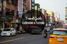 Travel Guide: Kaohsiung and Taitung, Taiwan - Love Swah