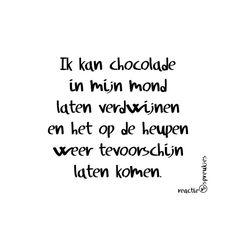 #Toveren. Ik kan chocolade in mijn mond laten verdwijnen en het op de heupen weer tevoorschijn laten komen.