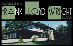 Growing Up In A Frank Lloyd Wright House by Kim Bixler