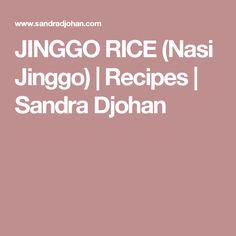 JINGGO RICE (Nasi Jinggo) | Recipes | Sandra Djohan