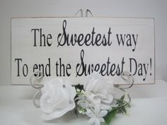 Rustic Wedding Sign Sweetest way Sweetest Day by dlightfuldesigns, $18.00