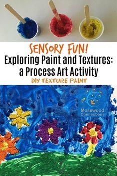 DIY Texture Paint- Exploring Paint and Textures a Sensory Process Art Activity #processart #mosswoodconnections #sensory #artprojects #toddlers #preschool
