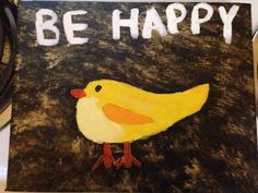 Stacie did a series of these cute bird painting that inspire Be Happy