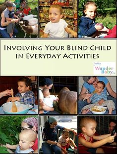 From baking in the kitchen and planting in the garden to riding the subway and helping at the grocery store, there is so much for a blind child to learn just by participating in everyday activities.