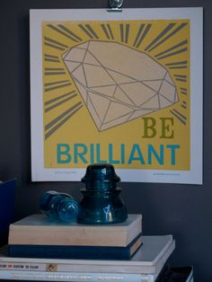 Be Brilliant by rollandtumblepress on Etsy, $25.00