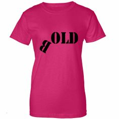 """Bold """"old"""" Womens T-Shirt funny Ladies tshirt, Best for her Fifty Birthday, Fiftieth Birthday, Birthday Ideas, Birthday Gifts, T Shirts For Women, How To Plan, My Style, Lady, 50th"""