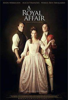 A Royal Affair - Oscar Nominated for Best Foreign Film 2013 (Denmark) - Absolutely LOVE this movie!!