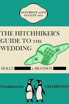 Hitchhiker's Guide to the Galaxy   24 Adorably Geeky Wedding Invitations > this is amazing