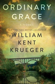 No ORDINARY GRACE: The Stunning New Novel From NYT Bestseller William Kent Krueger