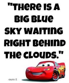 My favorite quote from Disney Pixars Cars | Disney Quotes & Info ...