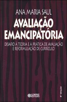 Desafio à teoria e à prática de avaliação e reformulação de currículo. Plano efetivado experimentalmente num programa de pós-graduação, a avaliação emanipatória representa um novo paradigma, embutido em um projeto político-pedagógico de transformação da educação brasileira.