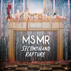 You all need to listen to MS MR's new album.  They are so freakin' artsy, it's scary. Lizzy's voice is beautiful.