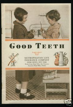 1930 Metropolitan Life: GOOD TEETH Info Booklet.