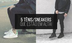 Macho Moda - Blog de Moda Masculina: 5 Tênis/Sneakers que estão em alta para o Vestuário Masculino