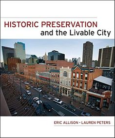 Historic Preservation and the Livable City by Eric W. All... https://www.amazon.com/dp/0470381922/ref=cm_sw_r_pi_dp_x_guU4xbRA3TH5D
