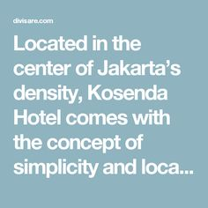 Located in the center of Jakarta's density, Kosenda Hotel comes with the concept of simplicity and local uniqueness of Betawi, making it stand out from the glamour vicinity. On a very expensive and limited area of 518 m², Kosenda Hotel demands highly complex functional requirements. Kosenda Hotel has free space of 1,5 meter from each side of neighborhood as the use of lighting, air circulation, noise buffers, and infiltration of rain, in the midst of the high-rise buildings nearby. On the…