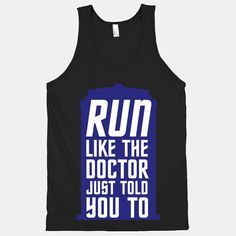 """18 Fandom Muscle Shirts You Didn't Know You Needed """"Run like the Doctor just told you to"""""""