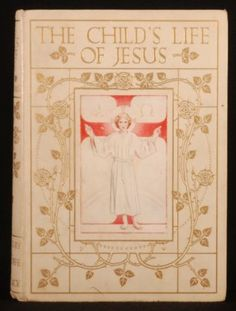 1906-The-Childs-LIFE-of-JESUS-by-STEEDMAN-WOODROFFE