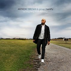 It Had to Be You by Anthony Brown & group therAPy - A Long Way From Sunday