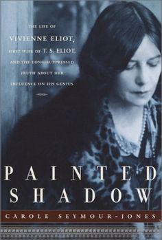 Painted Shadow: The Life of Vivienne Eliot by Carole Seym... http://smile.amazon.com/dp/0385499922/ref=cm_sw_r_pi_dp_a.ksxb0Y7QV0V