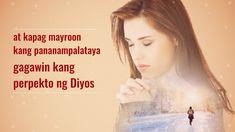 Kapag Mayroon kang Pananampalataya Gagawin kang Perpekto ng Diyos Christian Songs, Worship Songs, Tagalog, God, Music, Movie Posters, Movies, Dios, Musica