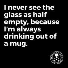 #coffee #coffeequotes #coffeehumor  The mug is never empty.