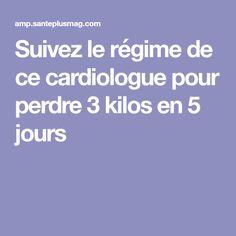 Suivez le régime de ce cardiologue pour perdre 3 kilos en 5 jours